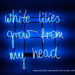 WHITE LILIES GROW FROM MY HEAD copy